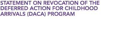 STATEMENT ON REVOCATION OF THE DEFERRED ACTION FOR CHILDHOOD ARRIVALS (DACA) PROGRAM